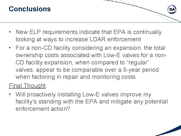 Conclusions • New ELP requirements indicate that EPA is continually looking at ways to