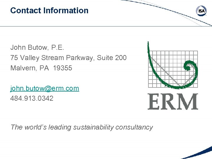 Contact Information John Butow, P. E. 75 Valley Stream Parkway, Suite 200 Malvern, PA