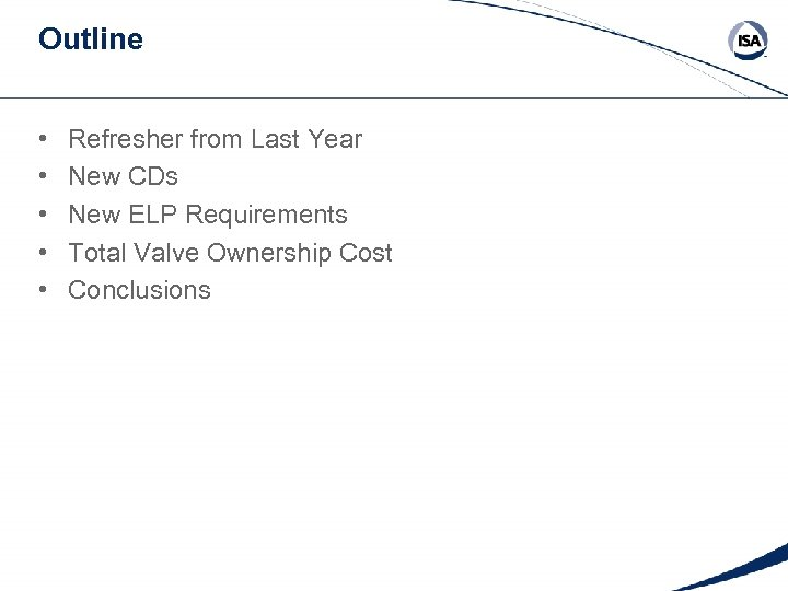 Outline • • • Refresher from Last Year New CDs New ELP Requirements Total