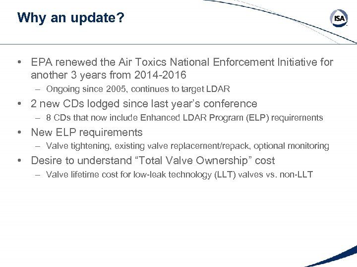 Why an update? • EPA renewed the Air Toxics National Enforcement Initiative for another