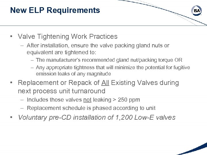 New ELP Requirements • Valve Tightening Work Practices – After installation, ensure the valve