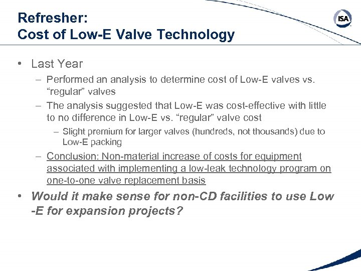 Refresher: Cost of Low-E Valve Technology • Last Year – Performed an analysis to