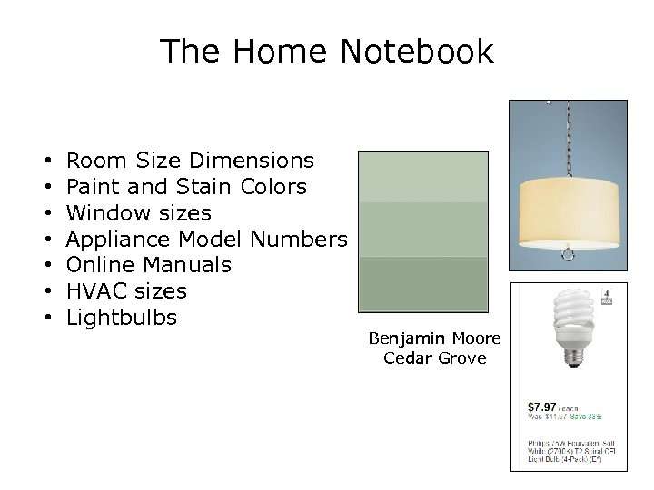 The Home Notebook • • Room Size Dimensions Paint and Stain Colors Window sizes