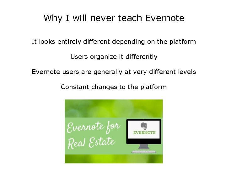 Why I will never teach Evernote It looks entirely different depending on the platform