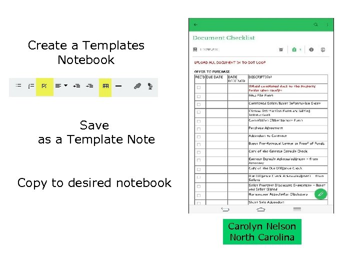 Create a Templates Notebook Save as a Template Note Copy to desired notebook Carolyn
