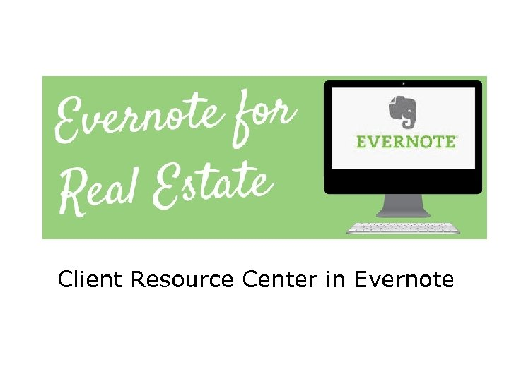 Client Resource Center in Evernote