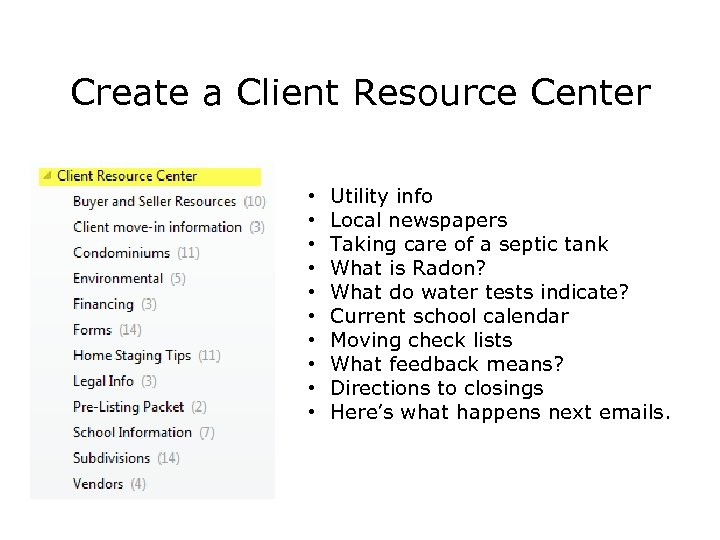 Create a Client Resource Center • • • Utility info Local newspapers Taking care