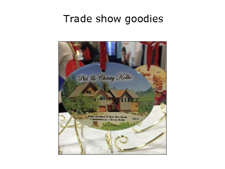Trade show goodies