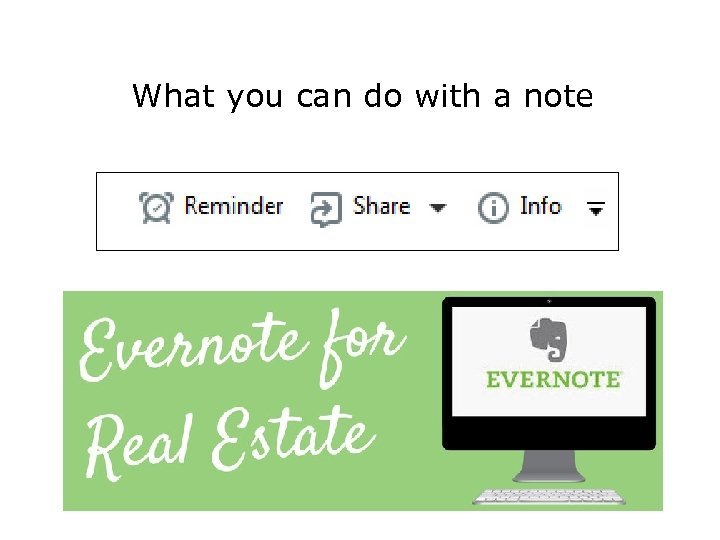 What you can do with a note