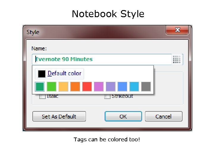 Notebook Style Tags can be colored too!