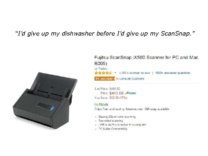 """""""I'd give up my dishwasher before I'd give up my Scan. Snap. """""""