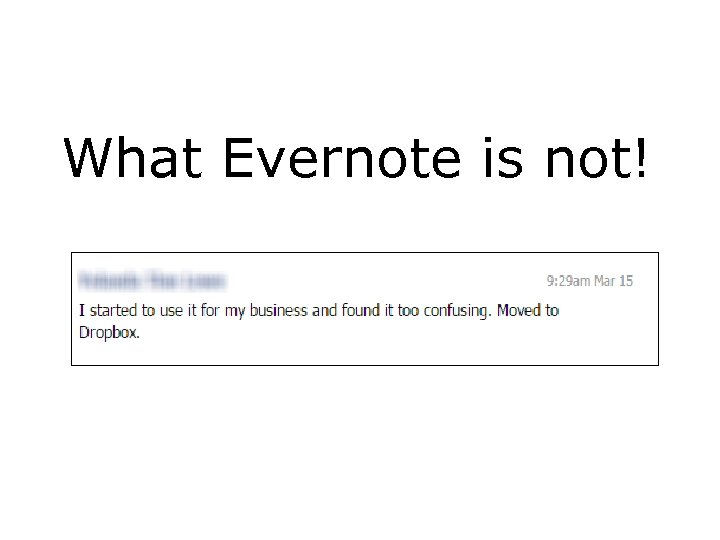 What Evernote is not!