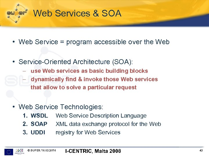 Web Services & SOA • Web Service = program accessible over the Web •