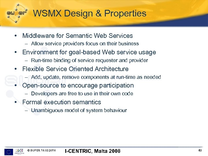 WSMX Design & Properties • Middleware for Semantic Web Services – Allow service providers