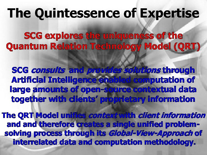 The Quintessence of Expertise SCG explores the uniqueness of the Quantum Relation Technology Model