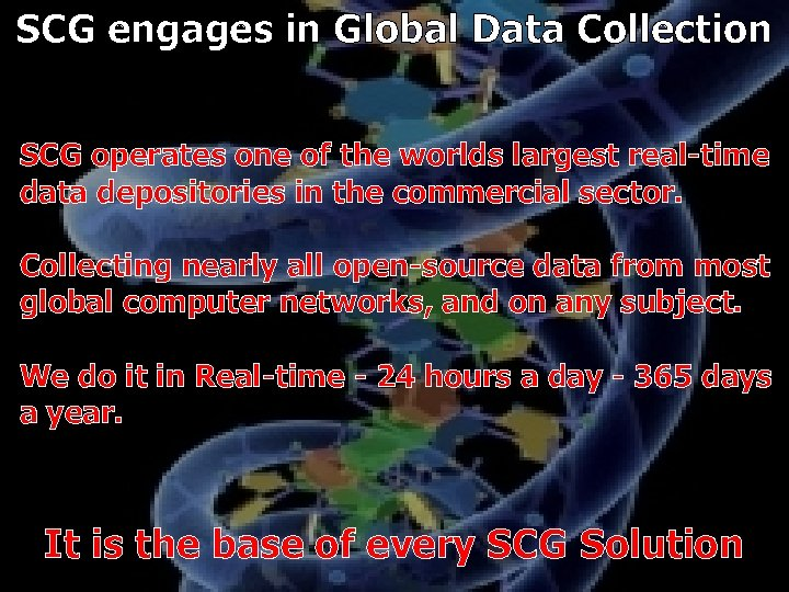 SCG engages in Global Data Collection SCG operates one of the worlds largest real-time