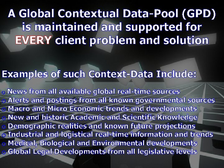 A Global Contextual Data-Pool (GPD) is maintained and supported for EVERY client problem and