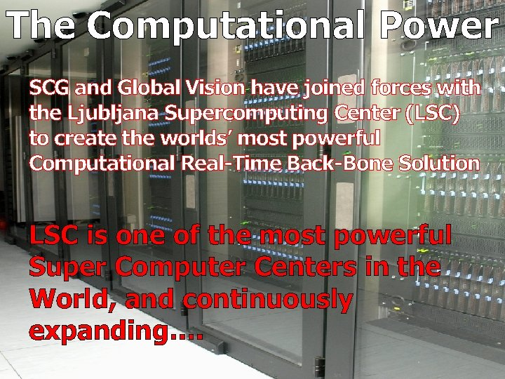 The Computational Power SCG and Global Vision have joined forces with the Ljubljana Supercomputing