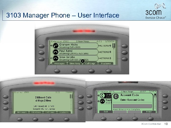 3103 Manager Phone – User Interface 3 Com Confidential 10