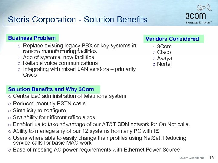 Steris Corporation - Solution Benefits Business Problem ¡ Replace existing legacy PBX or key
