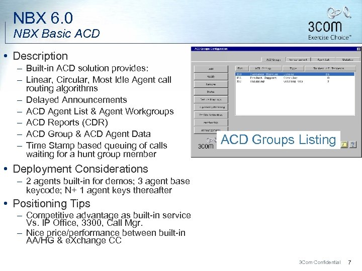 NBX 6. 0 NBX Basic ACD • Description – Built-in ACD solution provides: –