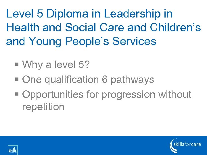 Level 5 Diploma in Leadership in Health and Social Care and Children's and Young