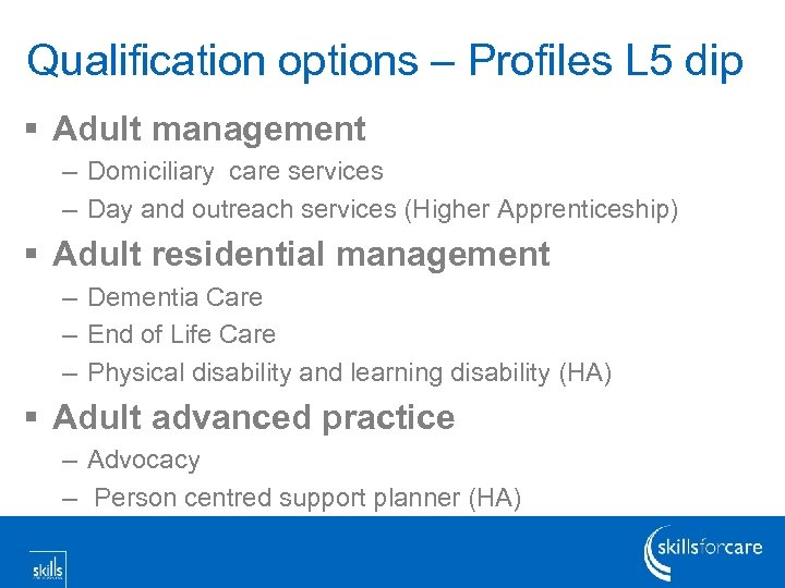 Qualification options – Profiles L 5 dip § Adult management – Domiciliary care services