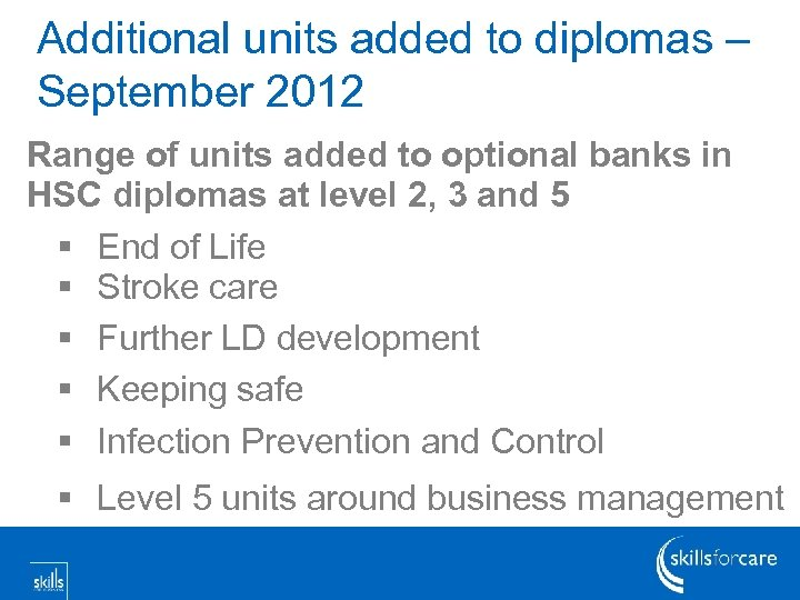 Additional units added to diplomas – September 2012 Range of units added to optional