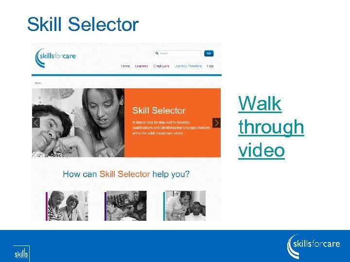 Skill Selector Walk through video