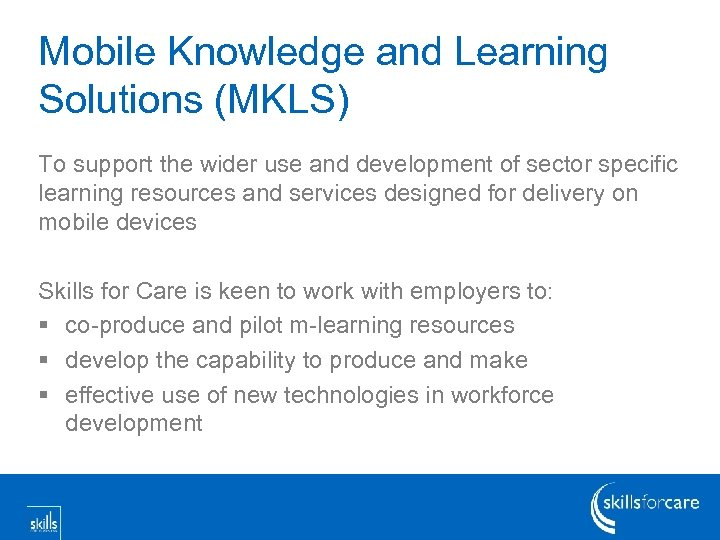 Mobile Knowledge and Learning Solutions (MKLS) To support the wider use and development of