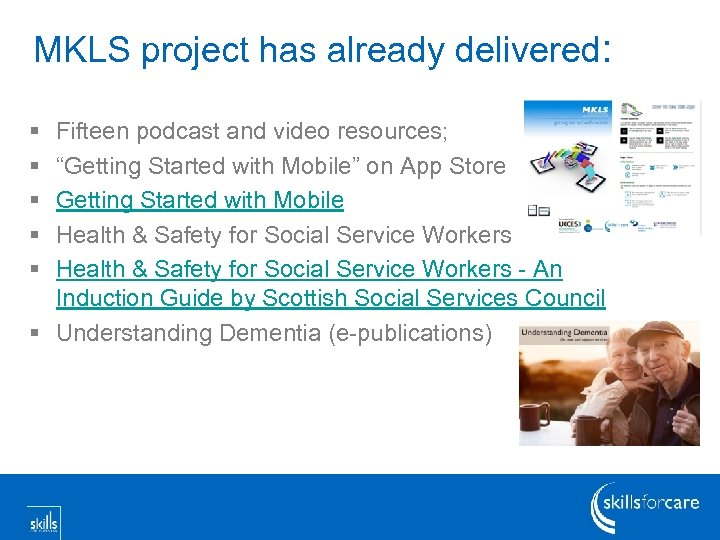 """MKLS project has already delivered: § § § Fifteen podcast and video resources; """"Getting"""
