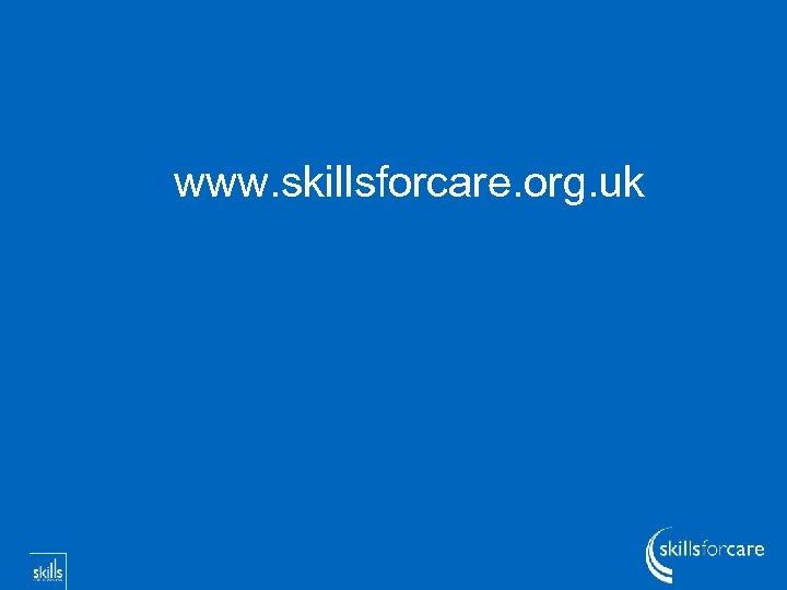www. skillsforcare. org. uk