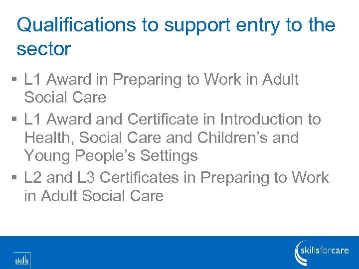 Qualifications to support entry to the sector § L 1 Award in Preparing to
