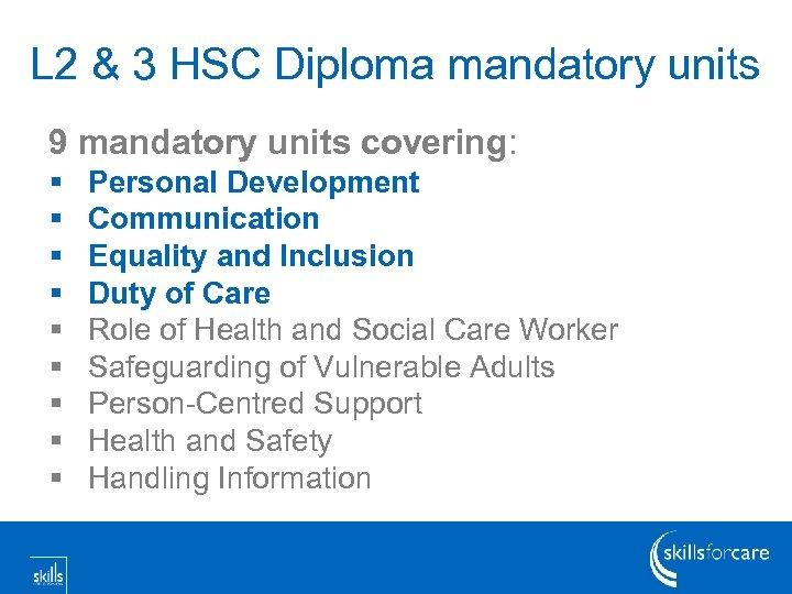 L 2 & 3 HSC Diploma mandatory units 9 mandatory units covering: § §