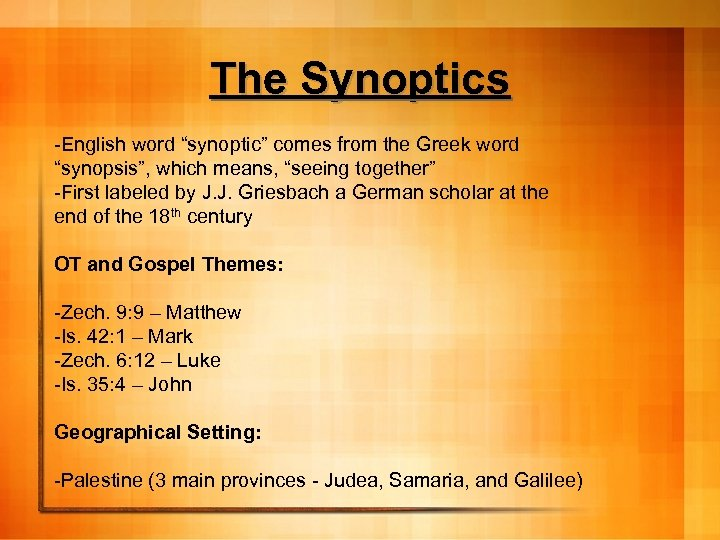 """The Synoptics -English word """"synoptic"""" comes from the Greek word """"synopsis"""", which means, """"seeing"""