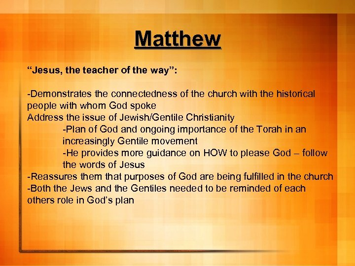 """Matthew """"Jesus, the teacher of the way"""": -Demonstrates the connectedness of the church with"""
