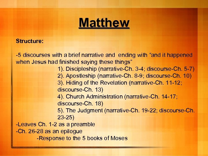 """Matthew Structure: -5 discourses with a brief narrative and ending with """"and it happened"""