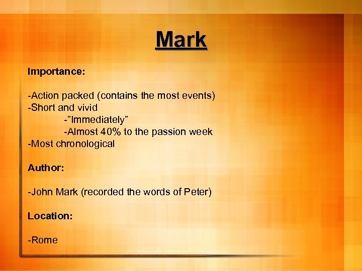 """Mark Importance: -Action packed (contains the most events) -Short and vivid -""""Immediately"""" -Almost 40%"""