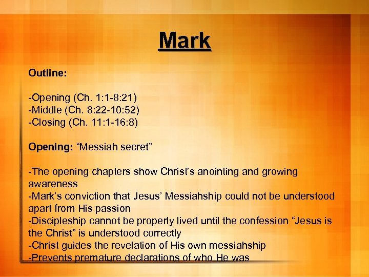 Mark Outline: -Opening (Ch. 1: 1 -8: 21) -Middle (Ch. 8: 22 -10: 52)