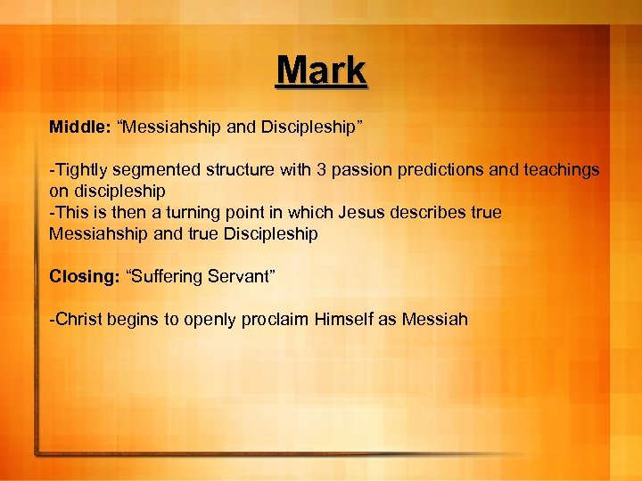 """Mark Middle: """"Messiahship and Discipleship"""" -Tightly segmented structure with 3 passion predictions and teachings"""