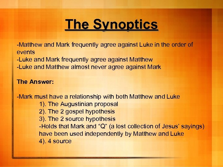 The Synoptics -Matthew and Mark frequently agree against Luke in the order of events