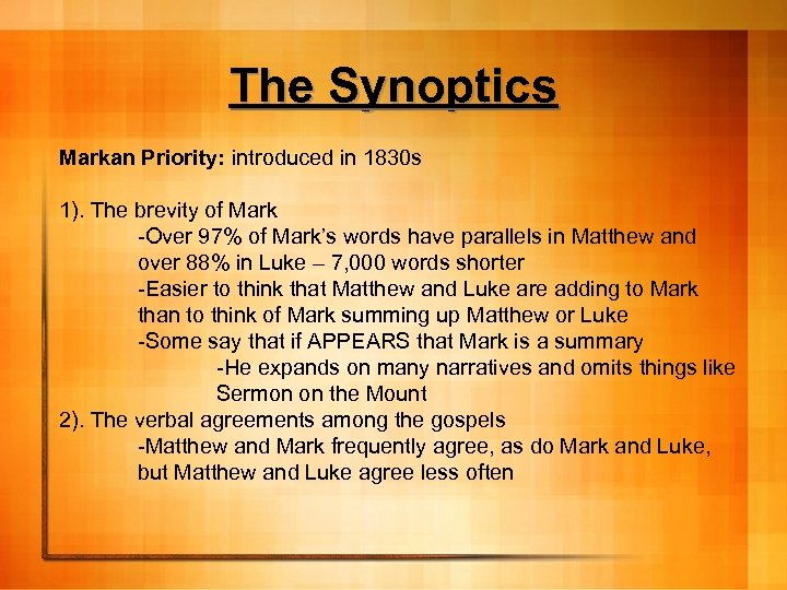 The Synoptics Markan Priority: introduced in 1830 s 1). The brevity of Mark -Over