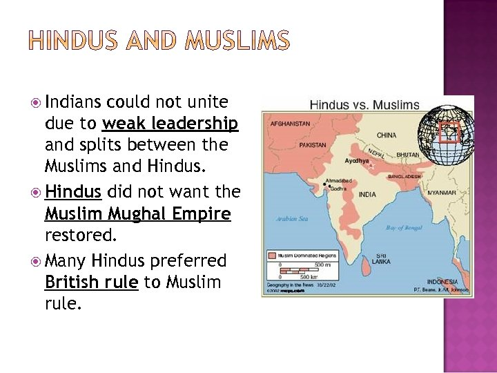 Indians could not unite due to weak leadership and splits between the Muslims