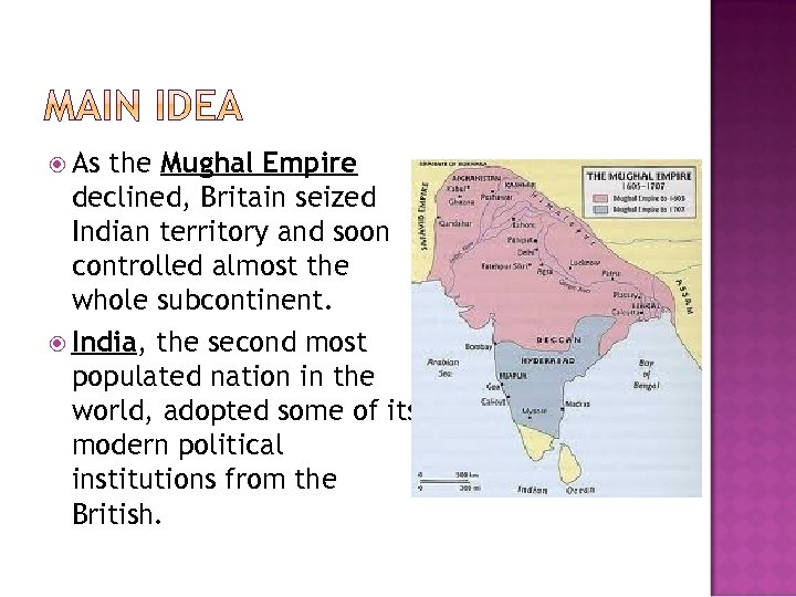 As the Mughal Empire declined, Britain seized Indian territory and soon controlled almost