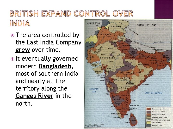 The area controlled by the East India Company grew over time. It eventually