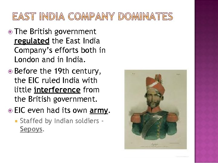 The British government regulated the East India Company's efforts both in London and
