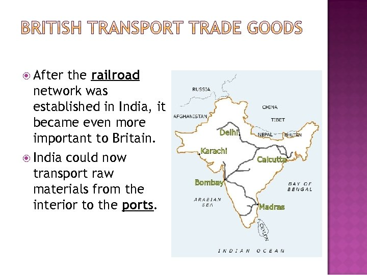 After the railroad network was established in India, it became even more important