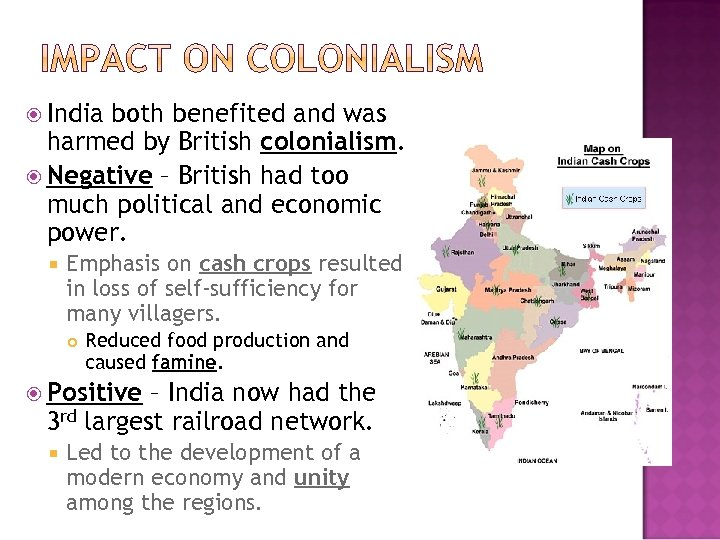 India both benefited and was harmed by British colonialism. Negative – British had