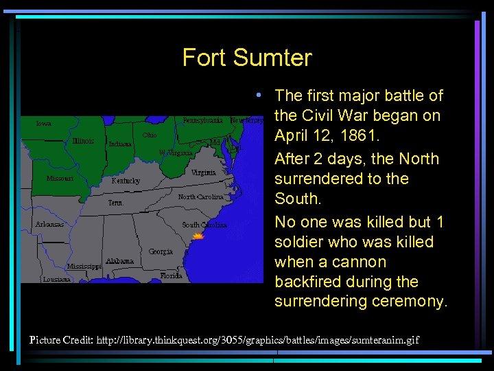 Fort Sumter • The first major battle of the Civil War began on April
