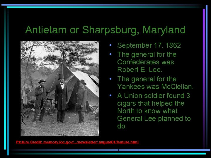 Antietam or Sharpsburg, Maryland • September 17, 1862 • The general for the Confederates